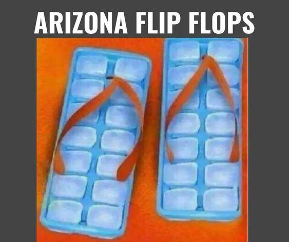 Flip Flops in Arizona best arizona sumer memes